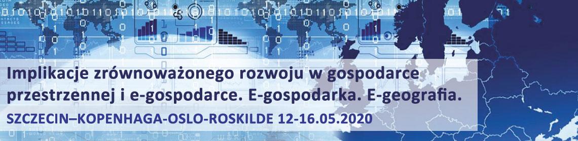 Międzynarodowa konferencja naukowa Implikacje Zrównoważonego Rozwoju w Gospodarce Przestrzennej i E -Gospodarce. E – Gospodarka. E – Geografia